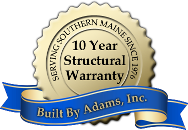 Serving Southern Maine Since 1976 - 10 Year Structural Warranty